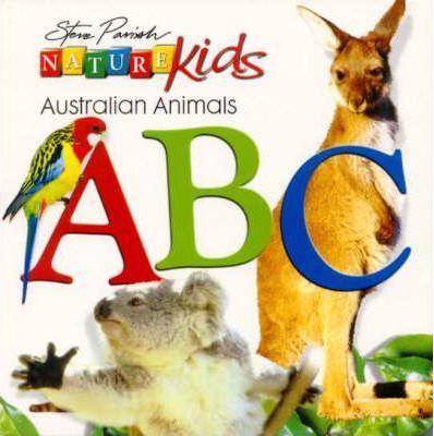 Nature Kids - Australian Animals: ABC Board Book by Steve Parish