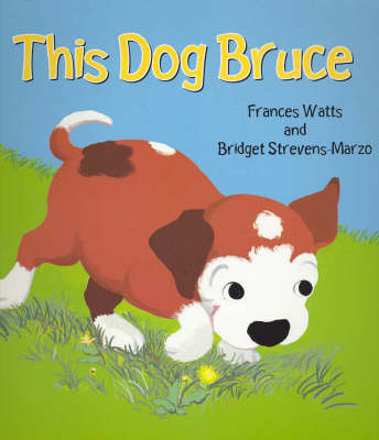 This Dog Bruce by Frances Watts