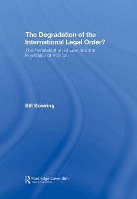 The Degradation of the International Legal Order? by Bill Bowring