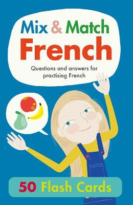 Mix & Match French: Questions and Answers for Practising French by Rachel Thorpe