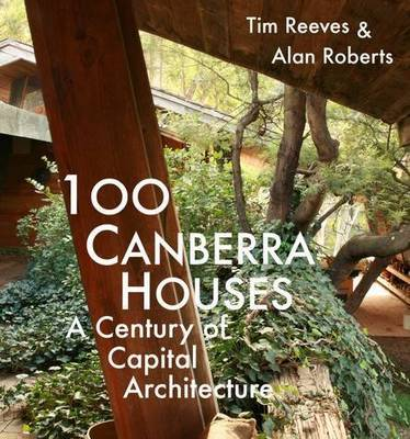 100 Canberra Houses by Tim Reeves