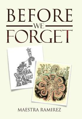 Before We Forget by Maestra Ramirez