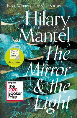 The Mirror and the Light (The Wolf Hall Trilogy) by Hilary Mantel