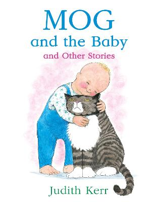 Mog and the Baby and Other Stories by Judith Kerr