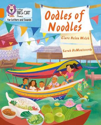 Collins Big Cat Phonics for Letters and Sounds - Oodles of Noodles: Band 06/Orange by Clare Helen Welsh