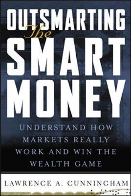Outsmarting the Smart Money by Lawrence Cunningham
