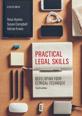 Practical Legal Skills: Developing your Clinical Technique by Ross Hyams