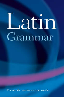 A Latin Grammar by The late James Morwood