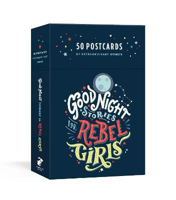 Good Night Stories for Rebel Girls: 50 Postcards by Elena Favilli
