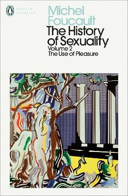 The History of Sexuality: 2: The Use of Pleasure by Michel Foucault