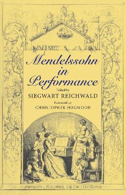 Mendelssohn in Performance by Christopher Hogwood