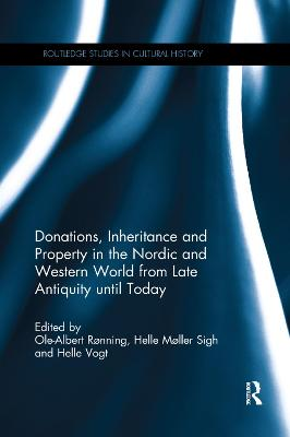 Donations, Inheritance and Property in the Nordic and Western World from Late Antiquity until Today by Ole-Albert Ronning