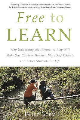 Free to Learn by Peter Gray