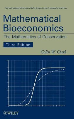 Mathematical Bioeconomics by Colin W. Clark