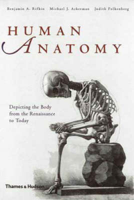 Human Anatomy: Illustrating the Body by Benjamin A. Rifkin