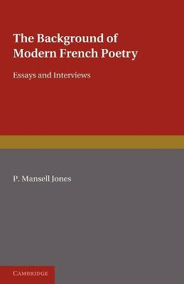 Background of Modern French Poetry by P. Mansell Jones