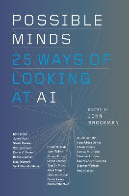 Possible Minds: Twenty-Five Ways of Looking at AI by John Brockman