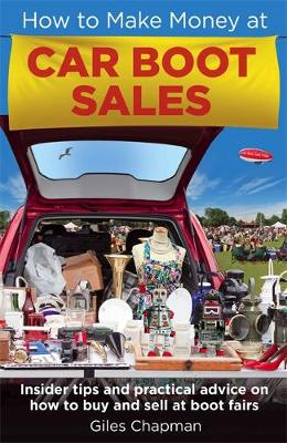 How To Make Money at Car Boot Sales by Giles Chapman