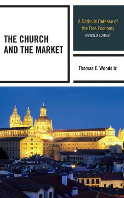 Church and the Market by Thomas E. Woods
