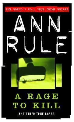 A Rage to Kill by Ann Rule