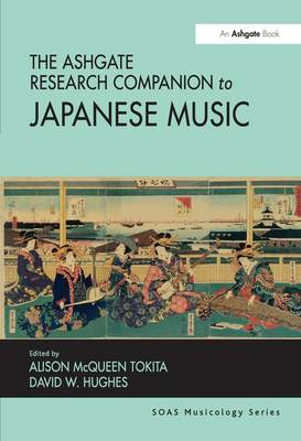 The Ashgate Research Companion to Japanese Music by Dr David W. Hughes