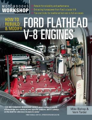 How to Rebuild and Modify Ford Flathead V-8 Engines by Mike Bishop