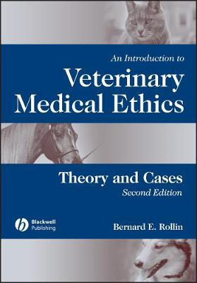 An Introduction to Veterinary Medical Ethics by Bernard E. Rollin
