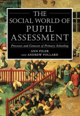 The Social World of Pupil Assessment by Professor Andrew Pollard