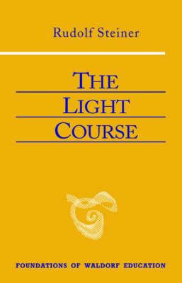 The Light Course by Rudolf Steiner