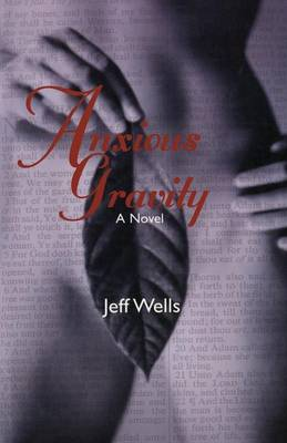 Anxious Gravity by Jeff Wells