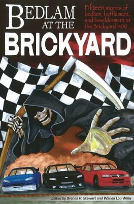 Bedlam at the Brickyard by Brenda R. Stewart