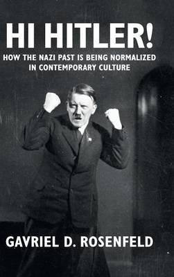 Hi Hitler! by Gavriel D. Rosenfeld