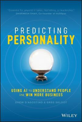 Predicting Personality: Using AI to Understand People and Win More Business by Drew D'Agostino