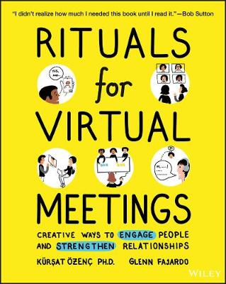 Rituals for Virtual Meetings: Creative Ways to Engage People and Strengthen Relationships book