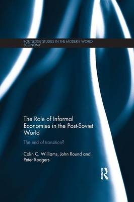 The Role of Informal Economies in the Post-Soviet World by Peter Rodgers