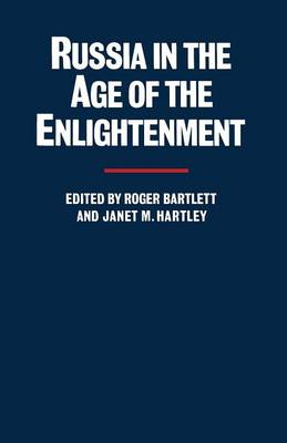 Russia in the Age of the Enlightenment by Roger Bartlett