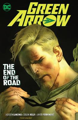 Green Arrow Volume 8: The End of the Road by Jackson Lanzing