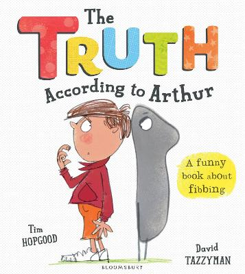 Truth According to Arthur by Tim Hopgood