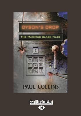 Dyson's Drop: The Maximus Black Files 2 by Paul Collins