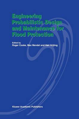 Engineering Probabilistic Design and Maintenance for Flood Protection by R. Cooke