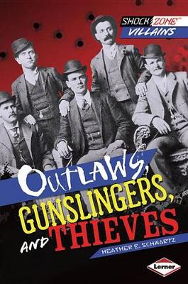 Outlaws, Gunslingers, and Thieves book