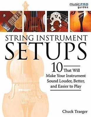 String Instrument Setups by Chuck Traeger
