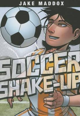 Soccer Shake-Up by Jake Maddox