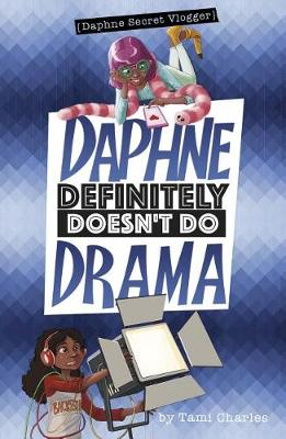 Daphne Definitely Doesn't Do Drama by Tami Charles