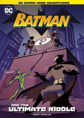 Batman and the Ultimate Riddle by Michael Anthony Steele