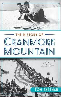 The History of Cranmore Mountain by Tom Eastman