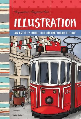 Anywhere, Anytime Art: Illustration: An artist's guide to illustration on the go! book