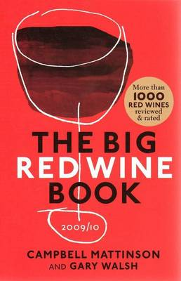 The Big Red Wine Book 2009/2010 by Campbell Mattinson