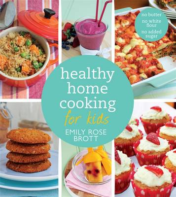 Healthy Home Cooking for Kids book