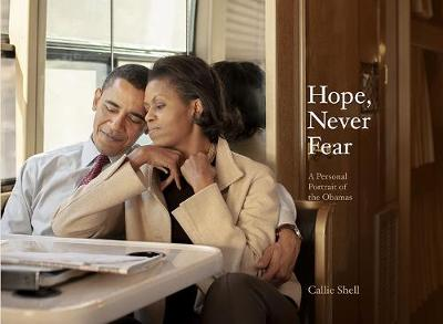 Hope, Never Fear: A Personal Portrait of the Obamas book